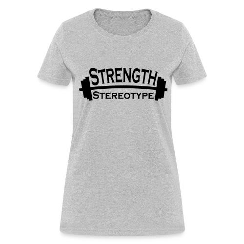 Strength over Stereotype Women's T-Shirt - Women's T-Shirt