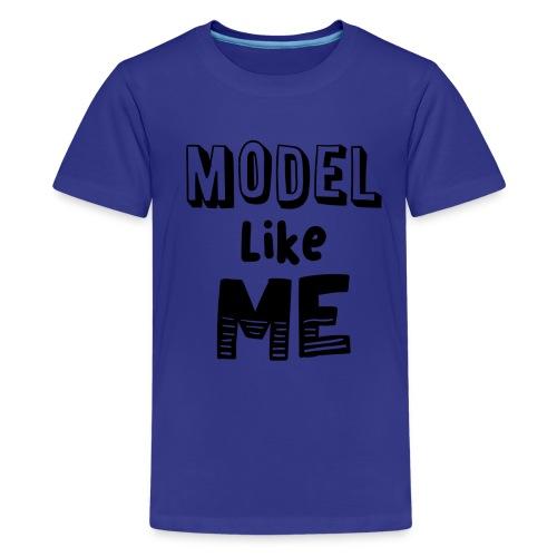 Model Like Me Kids Tshirt - Kids' Premium T-Shirt