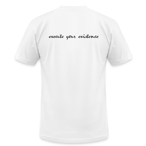 execute your existence - Men's Fine Jersey T-Shirt