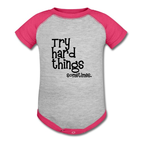 Try Hard Things   - Baby Contrast One Piece
