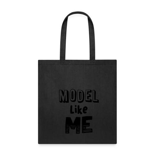 Model Like Me Tote - Tote Bag