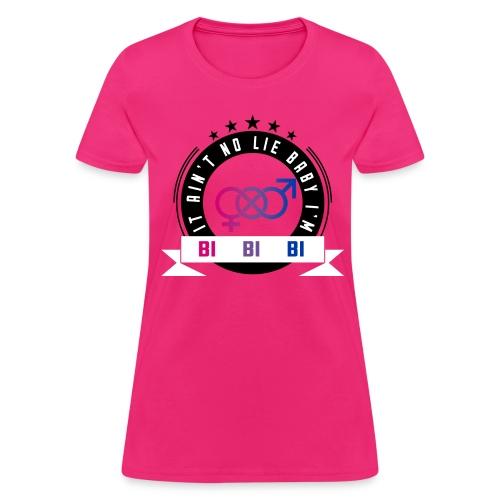 Ain't No Lie - Women's T-Shirt