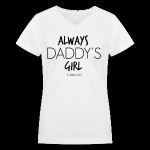 Always Daddy's Girl v1 Women's V - Neck T -Shirt - Women's V-Neck T-Shirt