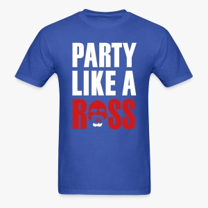 Party like a Ross!  - Men's T-Shirt