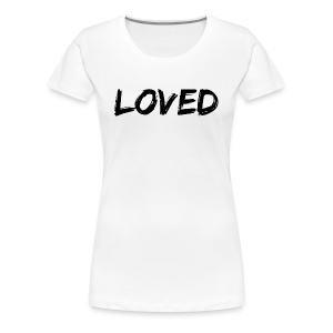 Loved v1 Women's Premium T - Shirt - Women's Premium T-Shirt