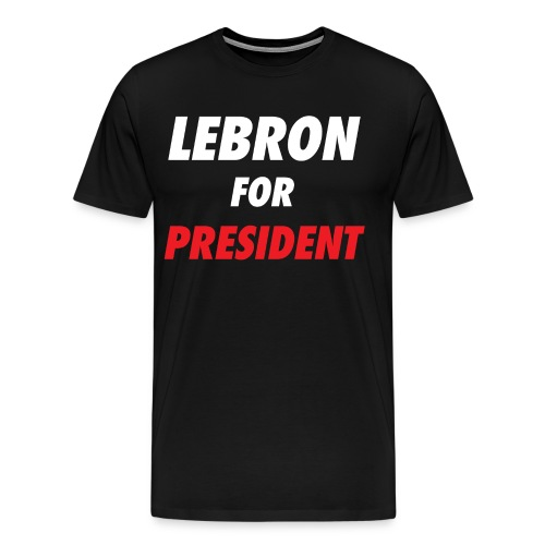 LeBron For President Mens Tee - Men's Premium T-Shirt