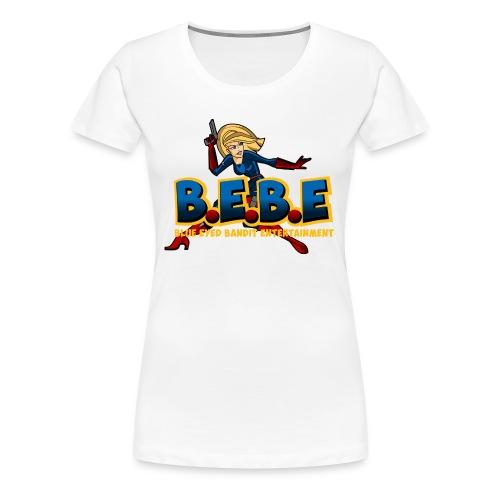 B.E.B.E. Female T-Shirt - Women's Premium T-Shirt
