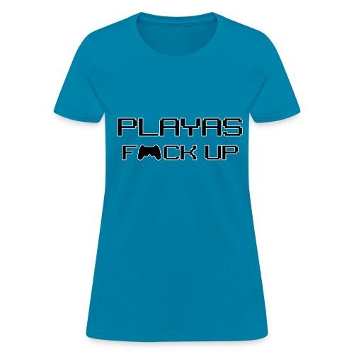 PLAYAS F*CK UP - Women's T-Shirt
