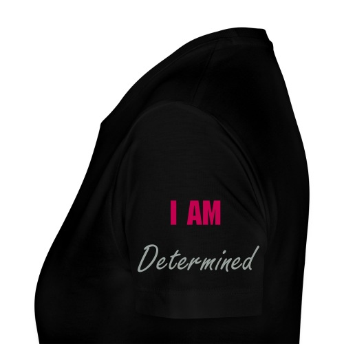 I am determined - Women's Premium T-Shirt