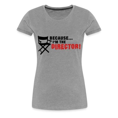 Female Directors Shirt - Women's Premium T-Shirt