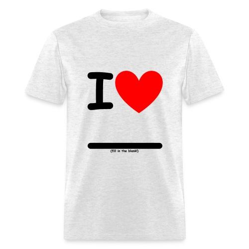 I Heart (fill in the blank!) Men's Basic - Men's T-Shirt