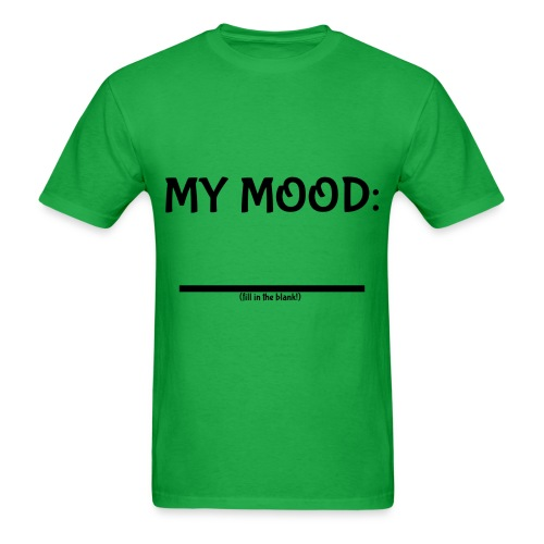 My Mood (fill in the blank!) Men's Basic - Men's T-Shirt
