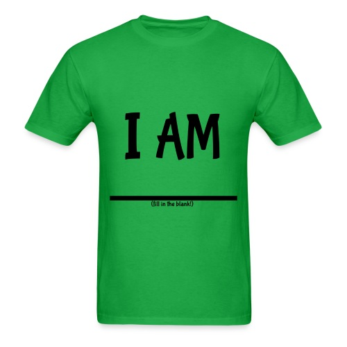 I Am (fill in the blank!) Men's Basic - Men's T-Shirt