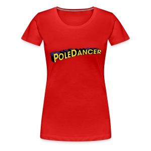 Super Pole Dancer - Women's Premium T-Shirt