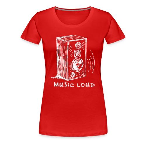 Music Loud - Women's Premium T-Shirt