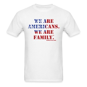 We are Americans. We are Family. Men's T - Men's T-Shirt