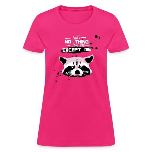 No Thing Like Me Pink - Women's T-Shirt
