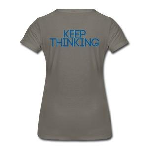 Women's KEEP THINKING T shirt - Women's Premium T-Shirt