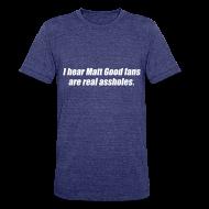 T-Shirts ~ Unisex Tri-Blend T-Shirt ~ Matt Good Fans (Indigo)