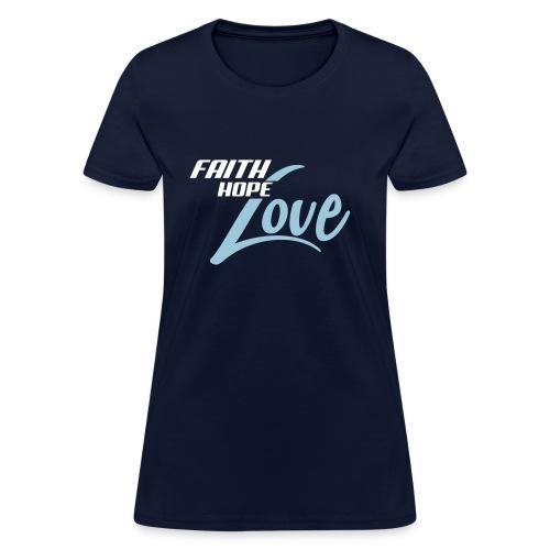 Faith Hope Love Women - Women's T-Shirt