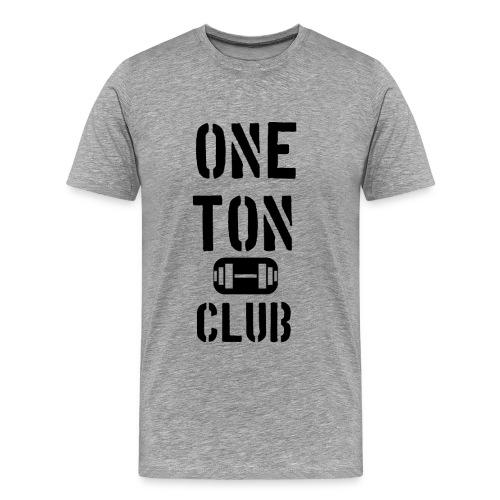 One Ton Club Shirt - Men's Premium T-Shirt