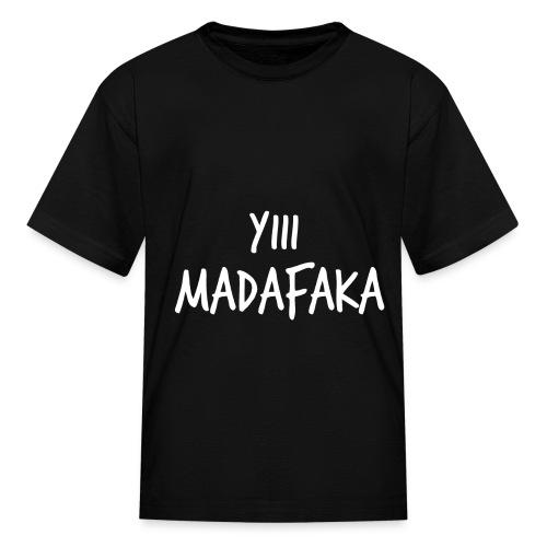 Camiseta Yiii madafaka - Kids' T-Shirt
