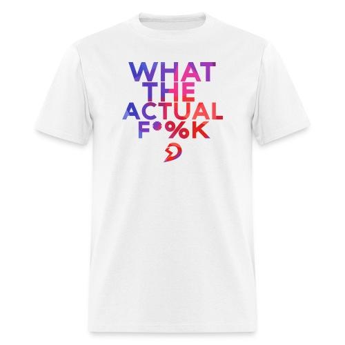 What The Actual F*%K T-Shirt - Men's T-Shirt