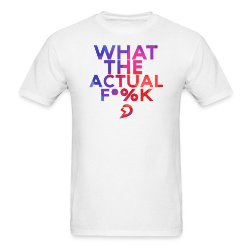 What The Actual F*%K T-Shirt - Men's T-Shirt