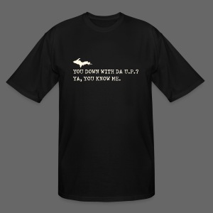 You Down with Da U.P? Next Level - Men's Tall T-Shirt
