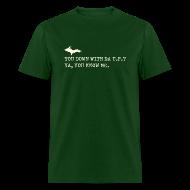 T-Shirts ~ Men's T-Shirt ~ You Down with Da U.P?