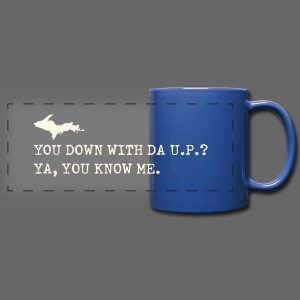 You Down with Da U.P? Next Level - Full Color Panoramic Mug
