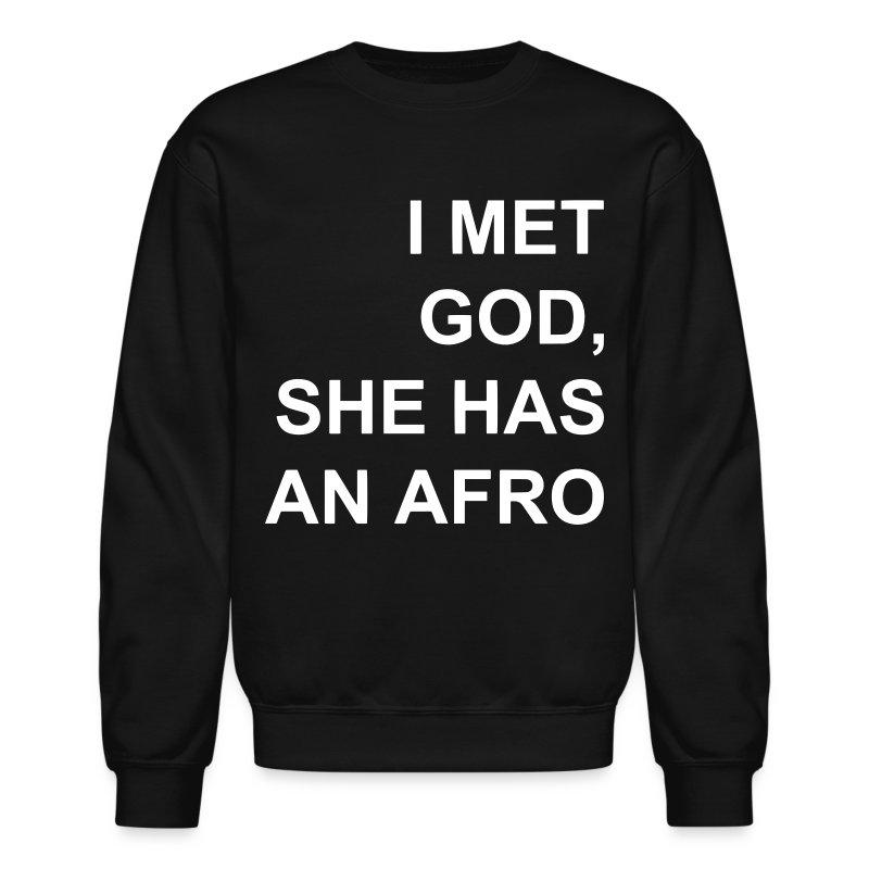 I met God She has an afro - Crewneck Sweatshirt