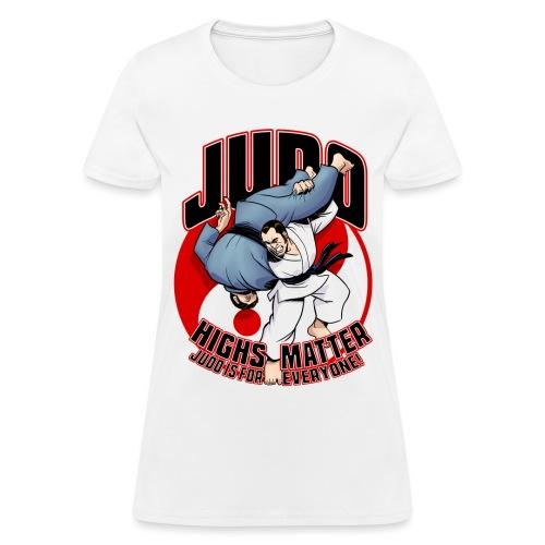 Judo Highs Matter - Women's T-Shirt