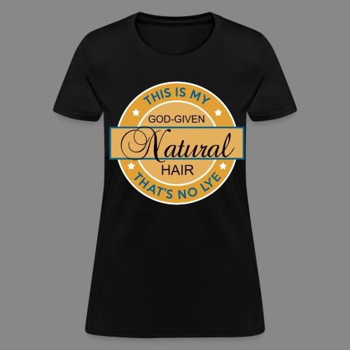 God-Given Natural Hair  - Women's T-Shirt
