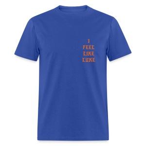 Feel Like Luke - Men's T-Shirt
