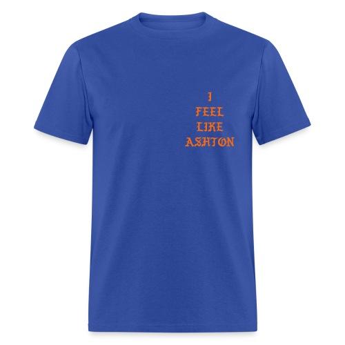 Feel Like Ashton - Men's T-Shirt