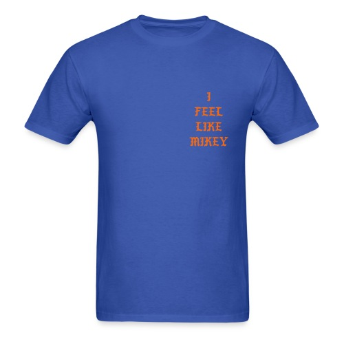 Feel Like Mikey - Men's T-Shirt