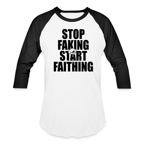 Faithing is the way  - Baseball T-Shirt