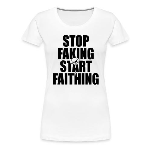 Faithing is the way  - Women's Premium T-Shirt