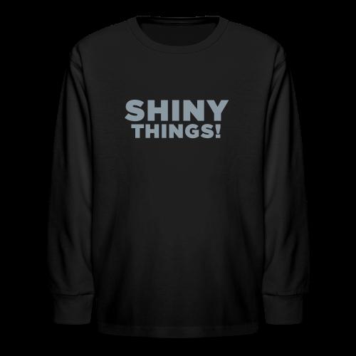 Shiny Things! ADHD Humor - Kids' Long Sleeve T-Shirt