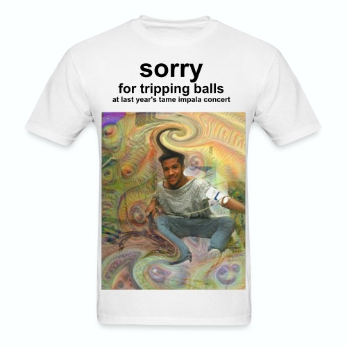 Sorry For Tripping Balls - Men's T-Shirt
