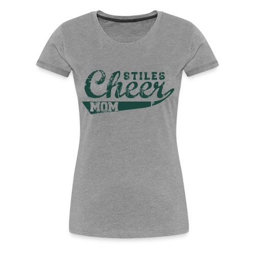 Women's Stiles Cheer Mom | Green - Women's Premium T-Shirt