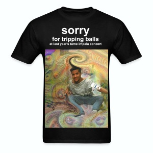 Sorry For Tripping Balls... In Black! - Men's T-Shirt