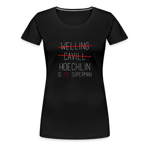 Hoechlin is MY Superman - Women's Premium T-Shirt