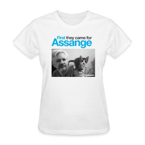 First they came for Assange - Women's T-Shirt