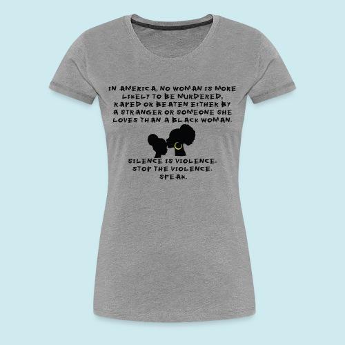 Silence Is Violence Women's Premium - Women's Premium T-Shirt