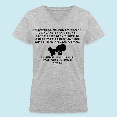Women's V-Neck T-Shirt - women's rights,sweet speaks,feminism,domestic violence,bwe,black women,black girls