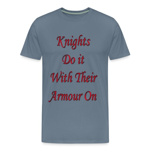 Knights do it with their  - Men's Premium T-Shirt