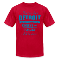 T-Shirts ~ Men's T-Shirt by American Apparel ~ If it involves Detroit...