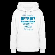 Hoodies ~ Women's Hoodie ~ If it involves Detroit...